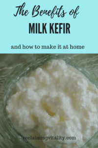 The Benefits of consuming milk kefir and how to make it at home. #fermentedfoods #traditionalfoods #grass-feddairy #reclaimingvitality