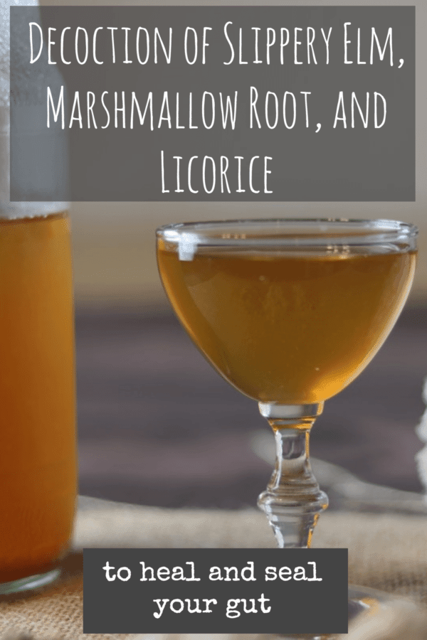 Decoction of Slippery Elm, Marshmallow Root, and Licorice Bark