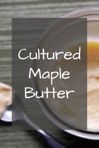 Cultured Maple Butter