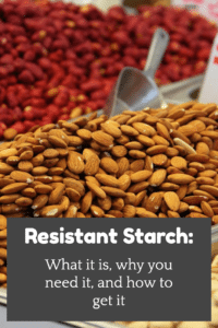 Resistant Starch: What it is, why you need it, and where to get it.