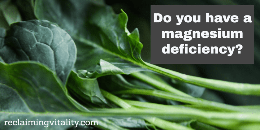 Do You Have a Magnesium Deficiency?