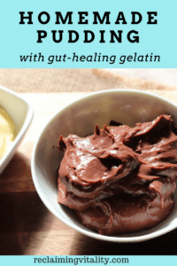 Easy Homemade Pudding with Gut-Healing Gelatin #guthealth #leakygut #reclaimingvitality