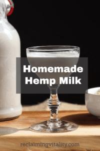 Homemade Hemp Milk #milkreplacement #nutfreemilk #dairyfreemilk #reclaimingvitality