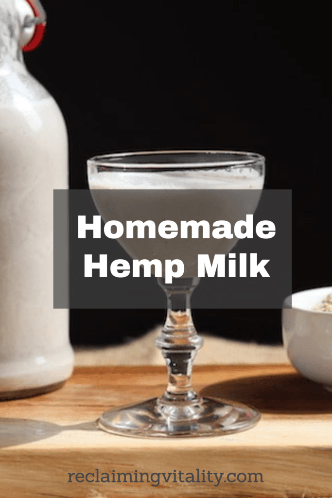 Homemade Hemp Milk (with flavor variations) Make this nutritious milk replacement in just two minutes. Hemp milk is full of healthy fats, easily digestible protein, vitamins, and minerals! #NTP #foodismedicine #milkreplacement #dairyfreemilk #nutfreemilk #reclaimingvitality