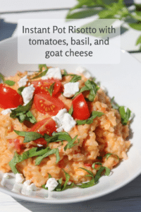 Instant Pot Risotto with tomatoes, basil, and goat cheese. #instantpot #easydinner #risotto #reclaimingvitality