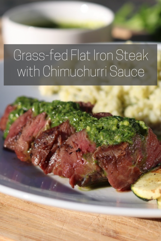 Grass-fed Flat Iron Steak with Chimichurri Sauce