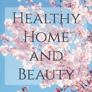 Healthy Home and Beauty